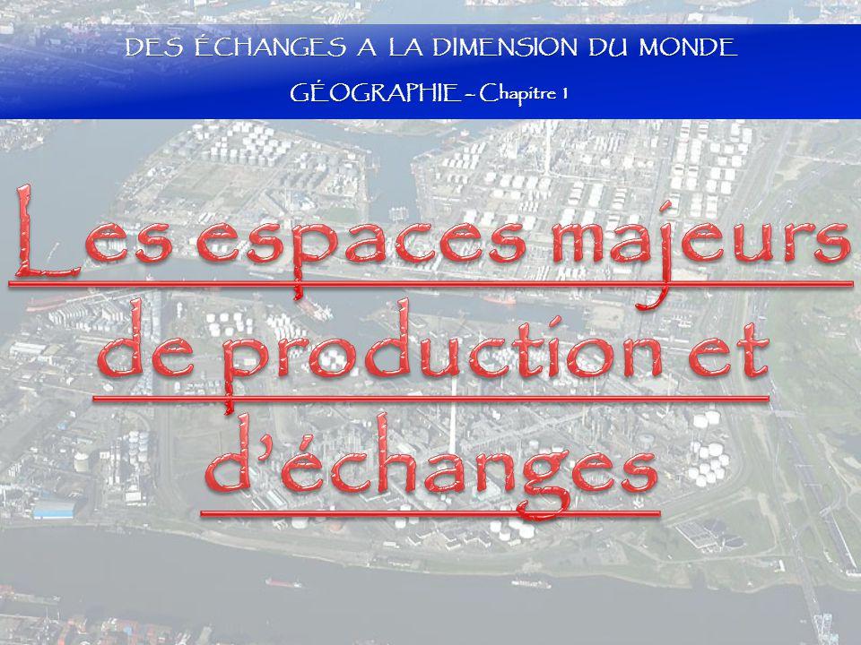 Les espaces majeurs de production et d'échanges