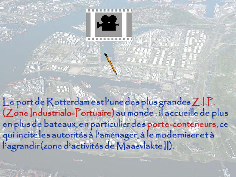 Le port de Rotterdam est l'une des plus grandes Z. I. P