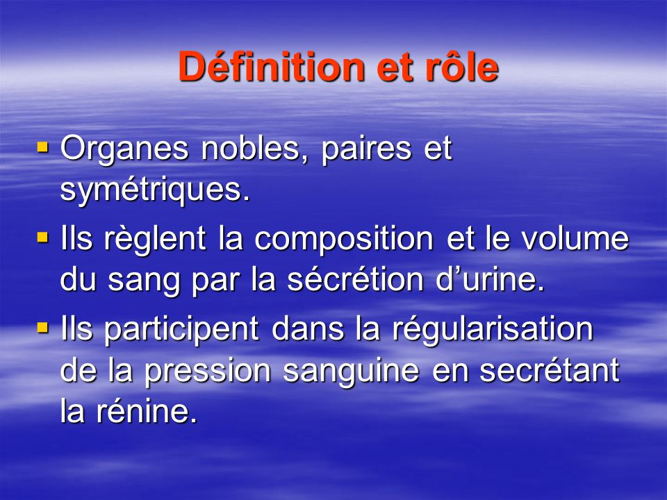 Définition et rôle Organes nobles, paires et symétriques.