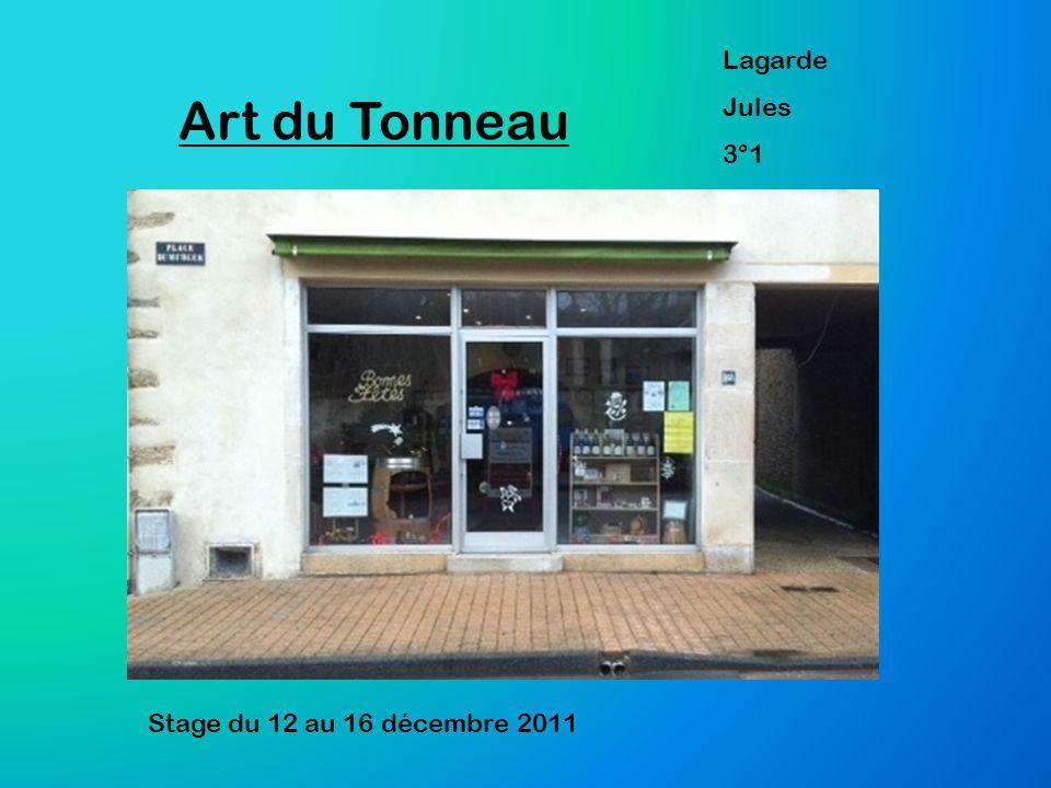 Lagarde Jules 3°1 Art du Tonneau Stage du 12 au 16 décembre 2011