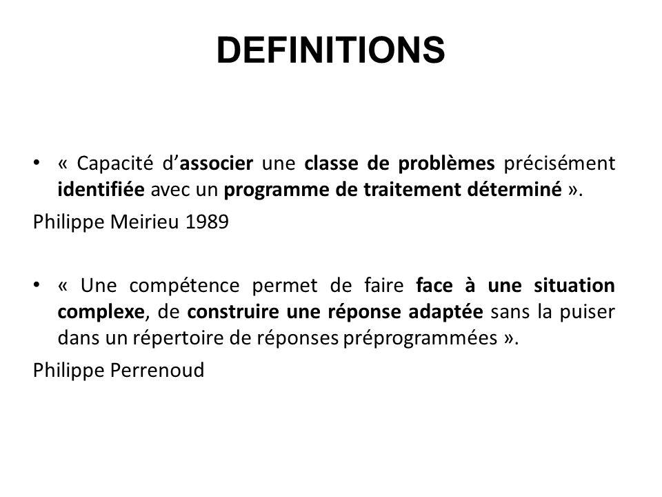 DEFINITIONS « Capacité d'associer une classe de problèmes précisément identifiée avec un programme de traitement déterminé ».
