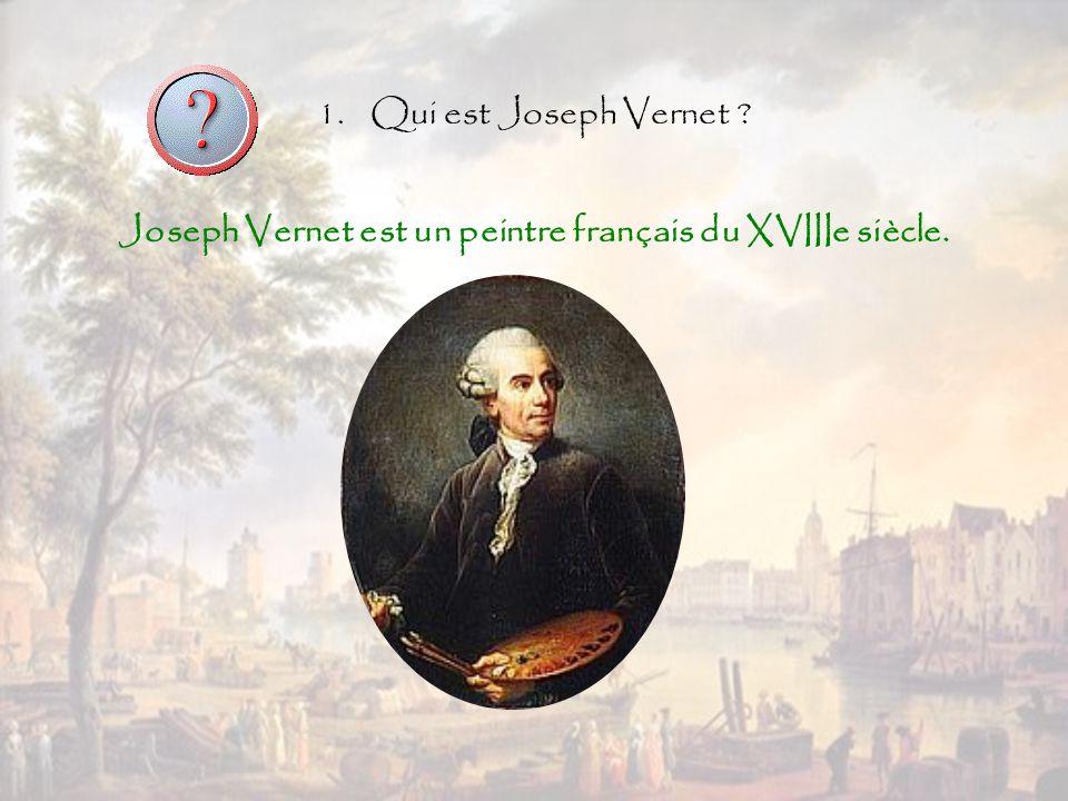 Joseph Vernet est un peintre français du XVIIIe siècle.