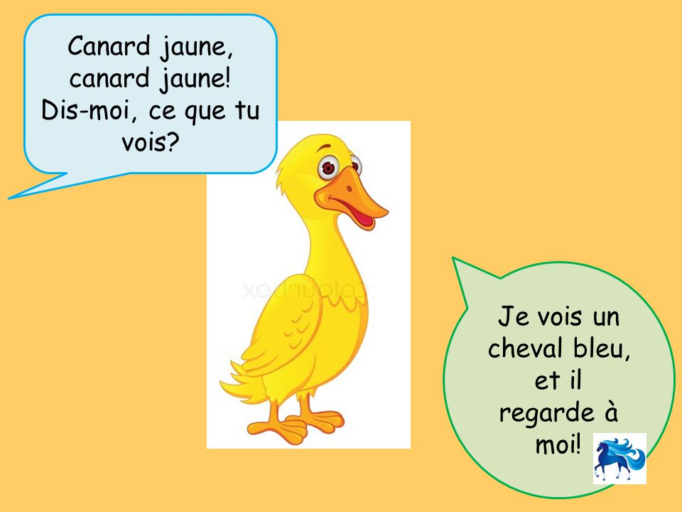 Canard jaune, canard jaune! Dis-moi, ce que tu vois