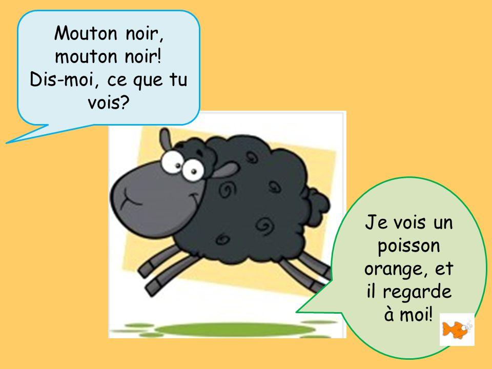 Mouton noir, mouton noir! Dis-moi, ce que tu vois