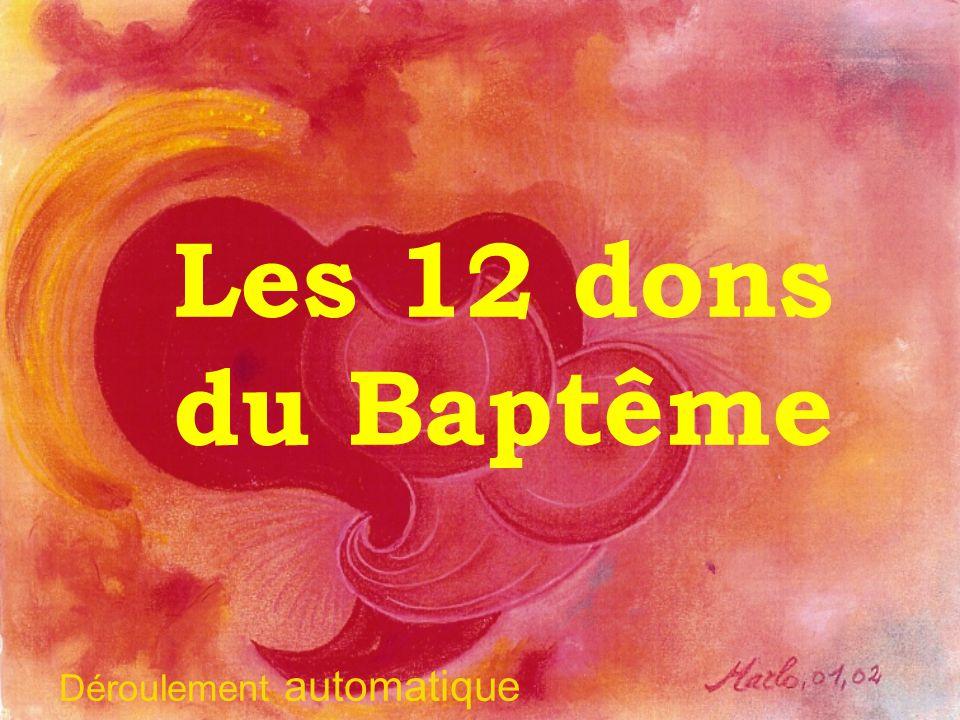 Les 12 dons du Baptême Déroulement automatique