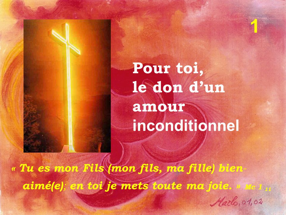 Pour toi, le don d'un amour inconditionnel