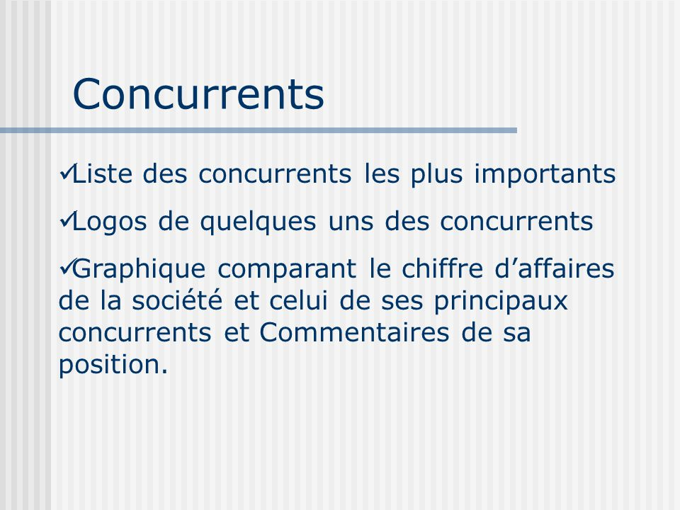 Concurrents Liste des concurrents les plus importants