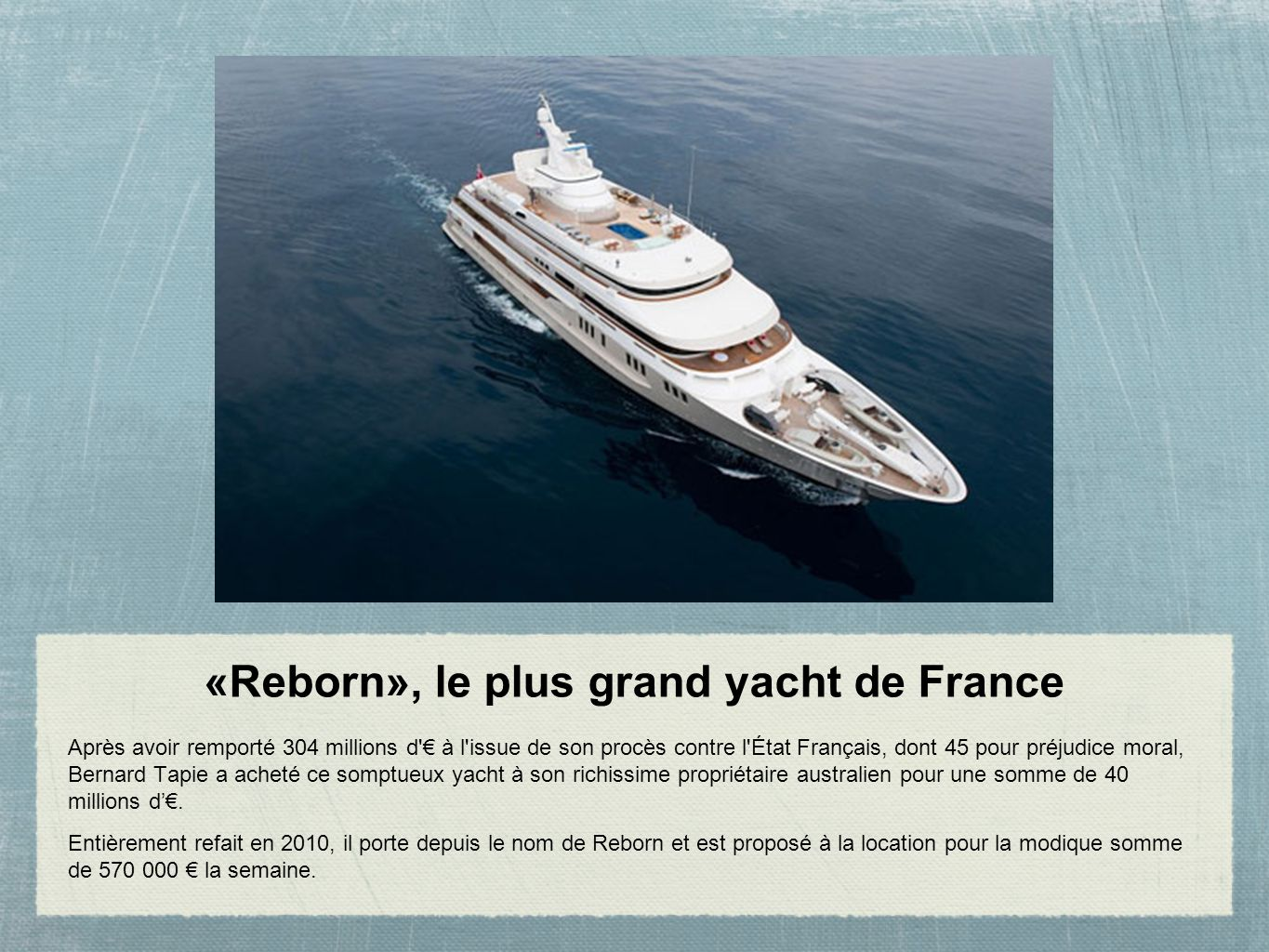 reborn le plus grand yacht de france ppt t l charger. Black Bedroom Furniture Sets. Home Design Ideas