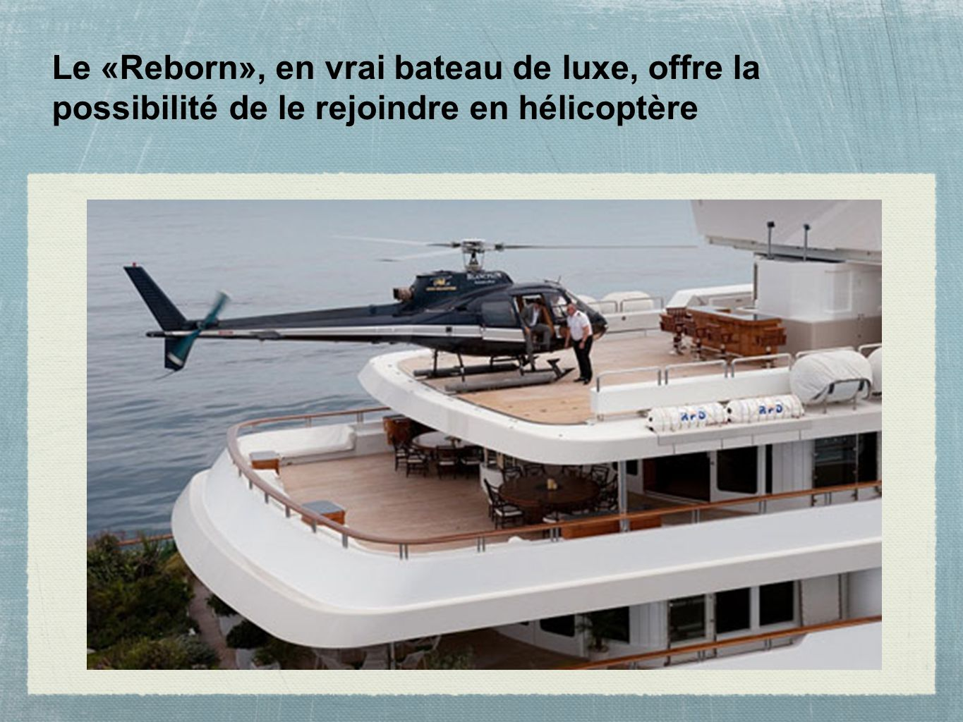 u00abreborn u00bb  le plus grand yacht de france