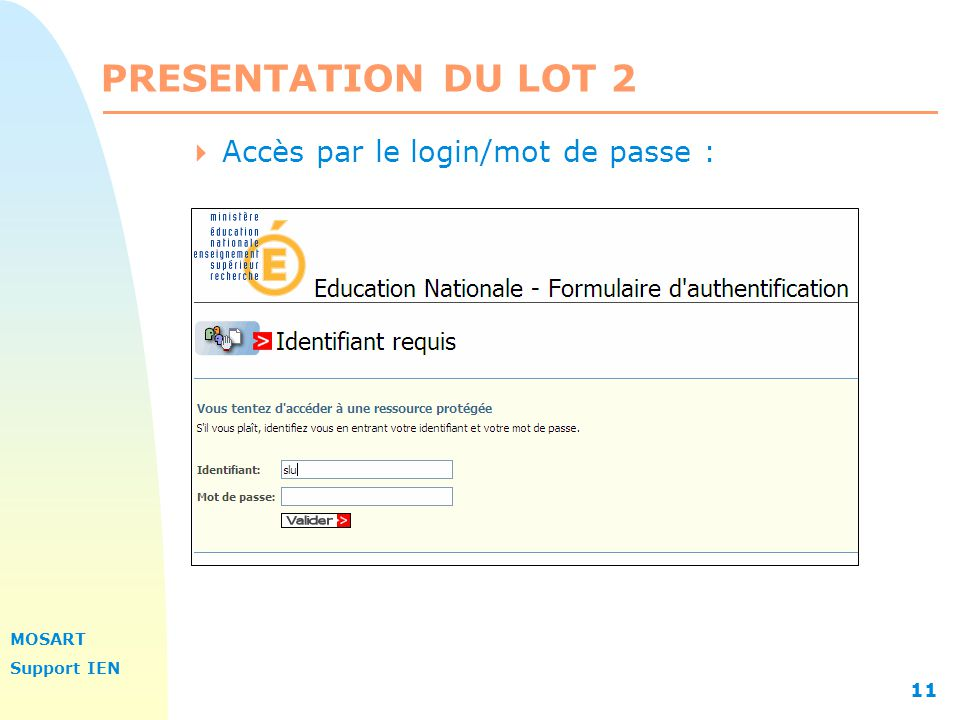 PRESENTATION DU LOT 2 13/04/2017 Accès par le login/mot de passe :