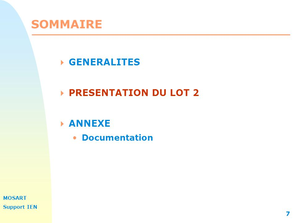 SOMMAIRE GENERALITES PRESENTATION DU LOT 2 ANNEXE Documentation
