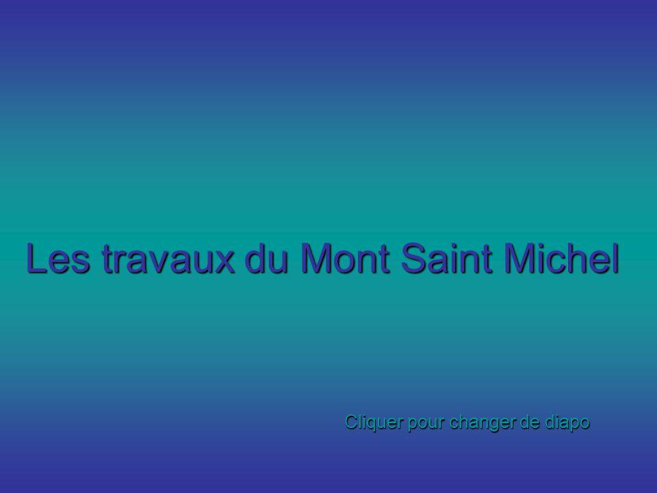 Les travaux du mont saint michel ppt t l charger - Mont saint michel travaux ...