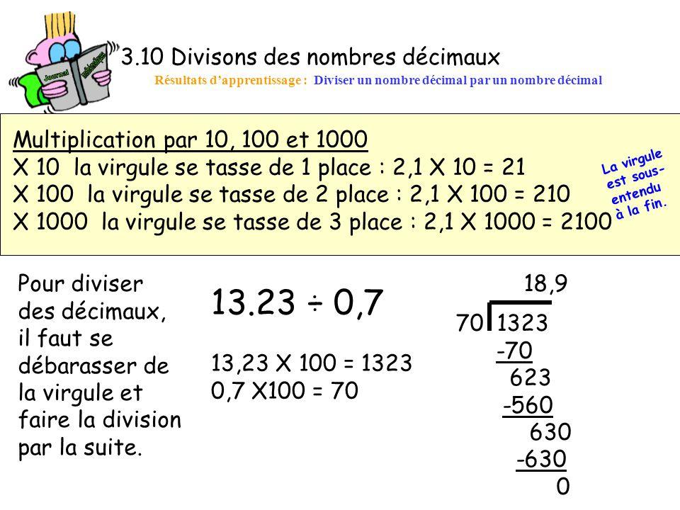 13.23 ÷ 0,7 3.10 Divisons des nombres décimaux
