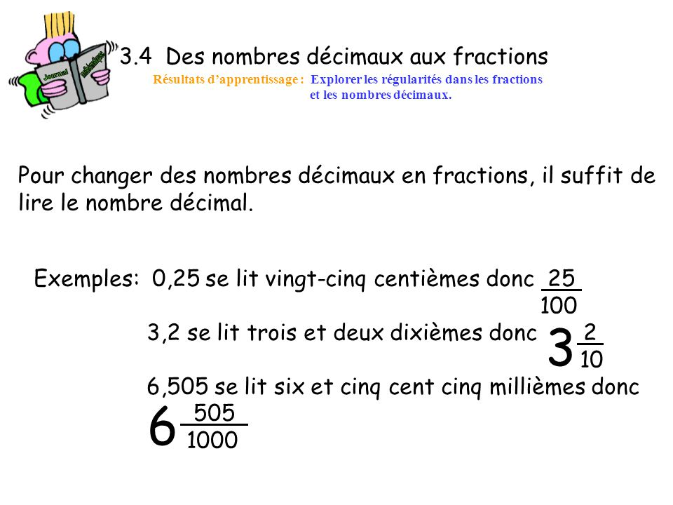 3 6 3.4 Des nombres décimaux aux fractions