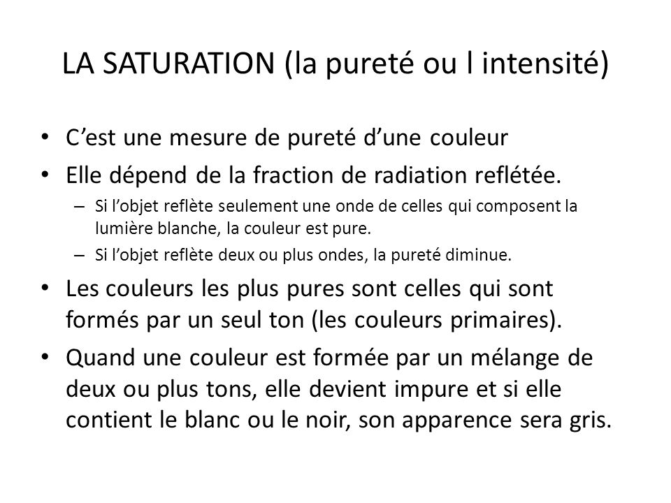 LA SATURATION (la pureté ou l intensité)