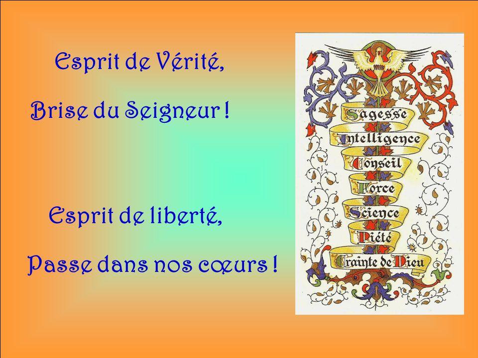 Esprit de Vérité, Brise du Seigneur ! Esprit de liberté, Passe dans nos cœurs !