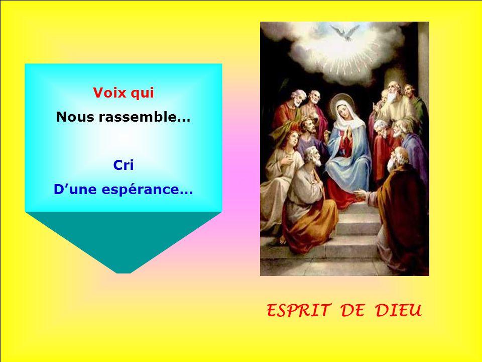 Voix qui Nous rassemble… Cri D'une espérance… ESPRIT DE DIEU