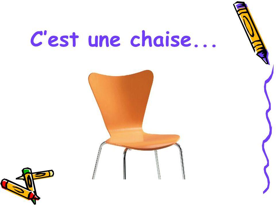 C'est une chaise...