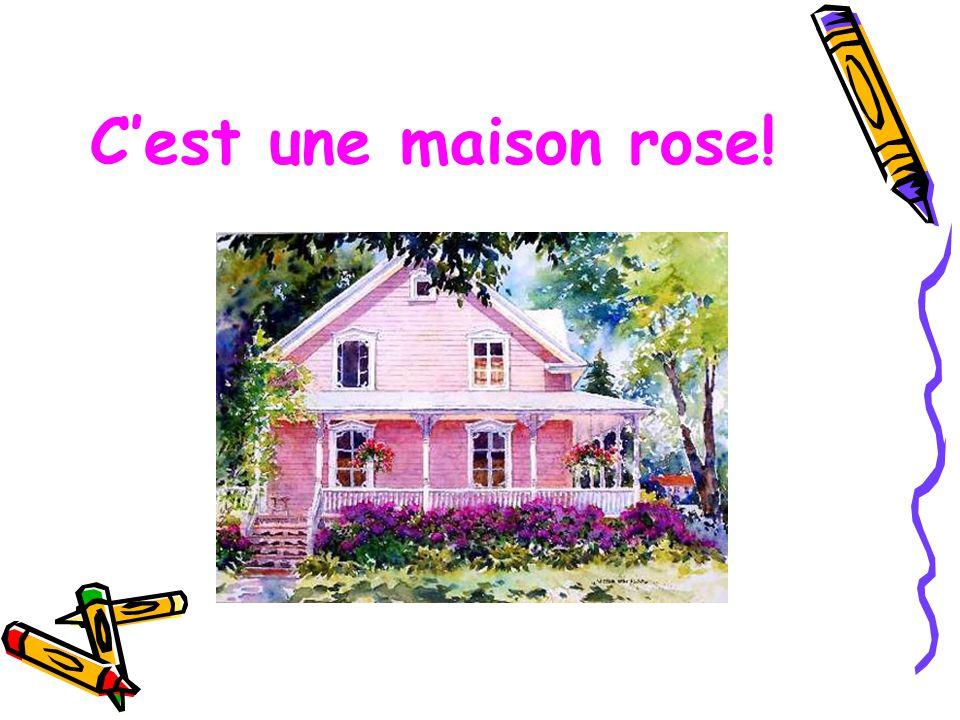 C'est une maison rose!