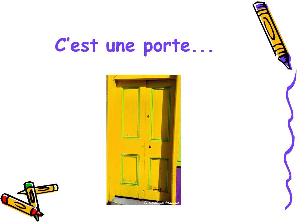 C'est une porte...