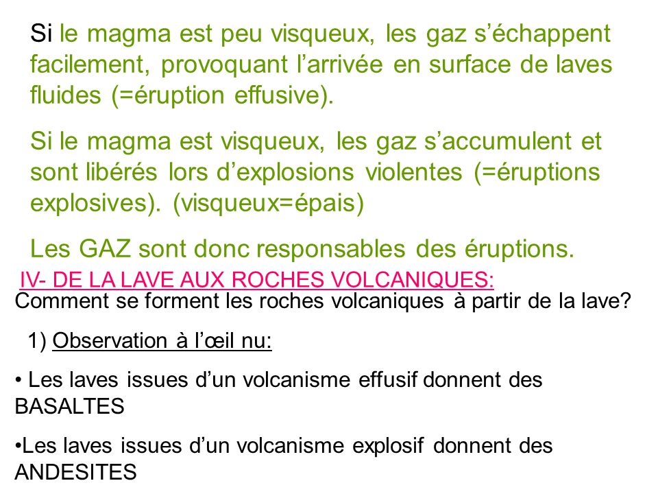 Les GAZ sont donc responsables des éruptions.