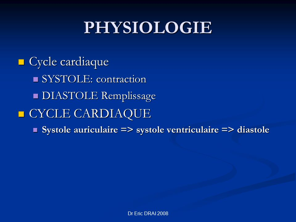 PHYSIOLOGIE Cycle cardiaque CYCLE CARDIAQUE SYSTOLE: contraction