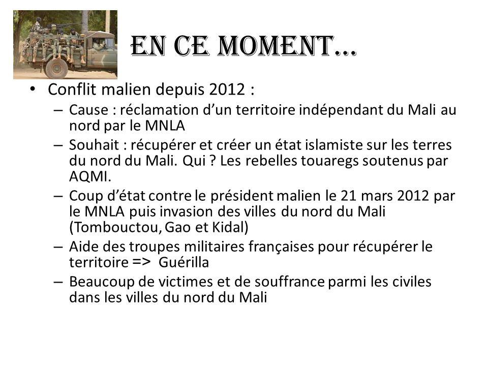 EN CE MOMENT… Conflit malien depuis 2012 :