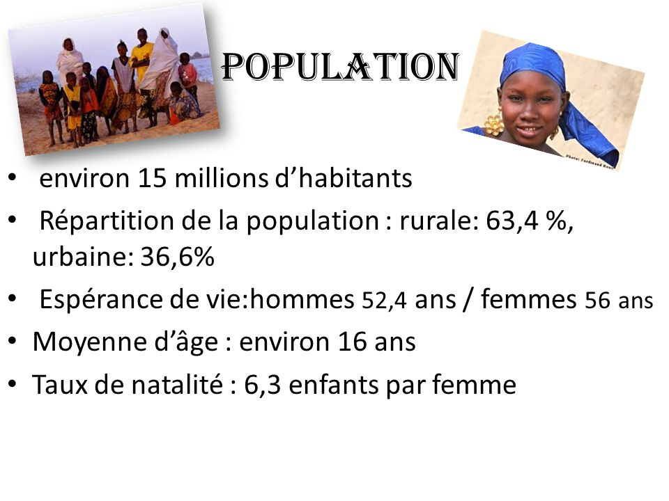 POPULATION environ 15 millions d'habitants