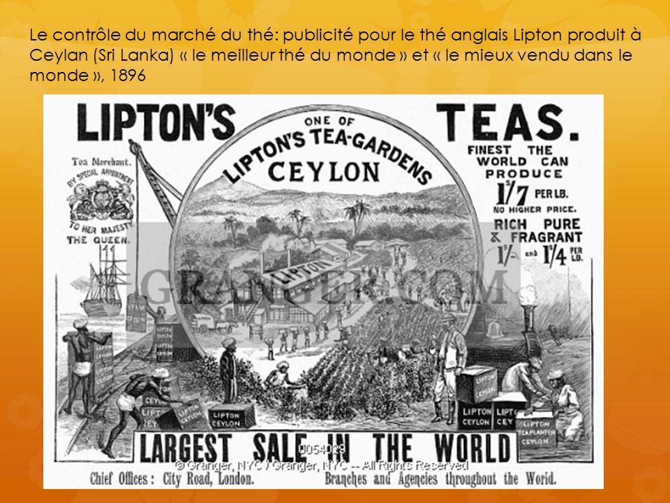 Le contrôle du marché du thé: publicité pour le thé anglais Lipton produit à Ceylan (Sri Lanka) « le meilleur thé du monde » et « le mieux vendu dans le monde », 1896