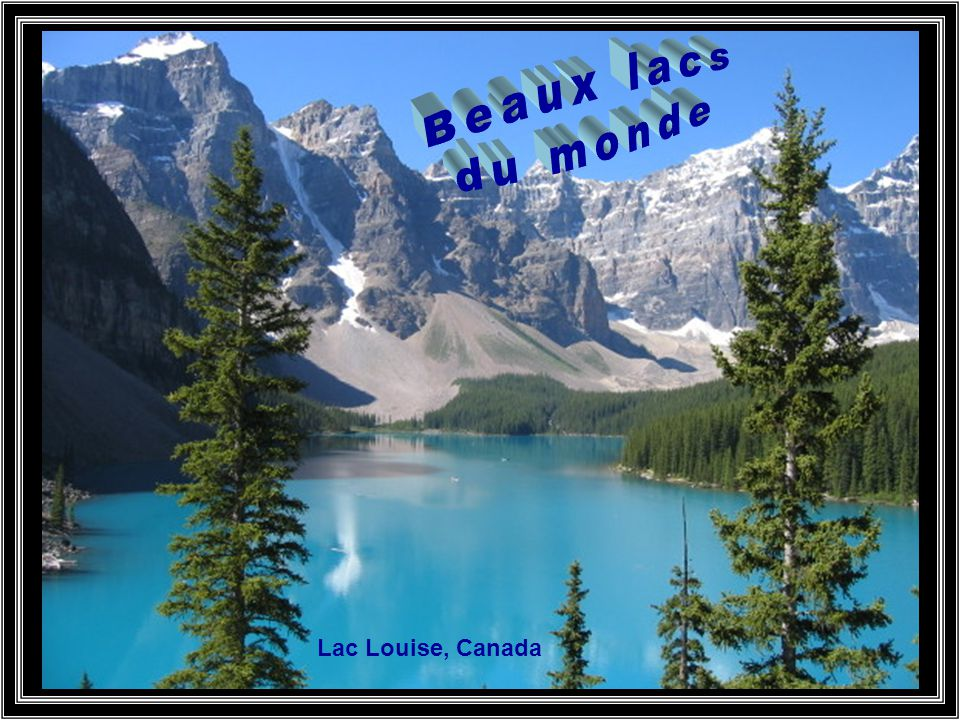 Beaux Lacs Du Monde Lac Louise Canada Ppt Video Online Telecharger