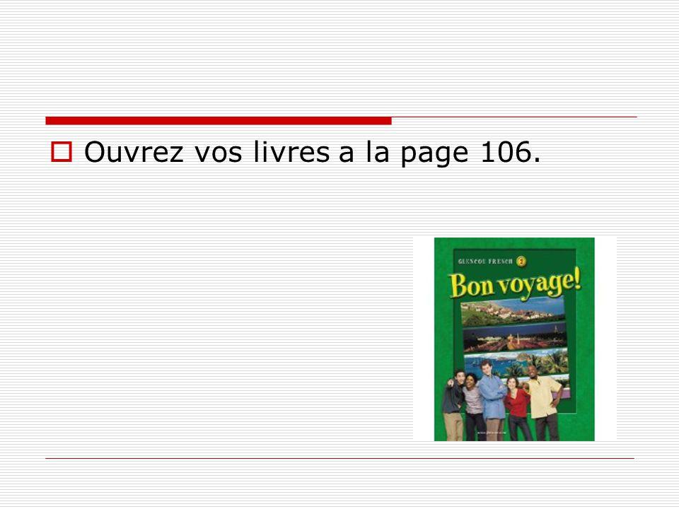 Ouvrez vos livres a la page 106.