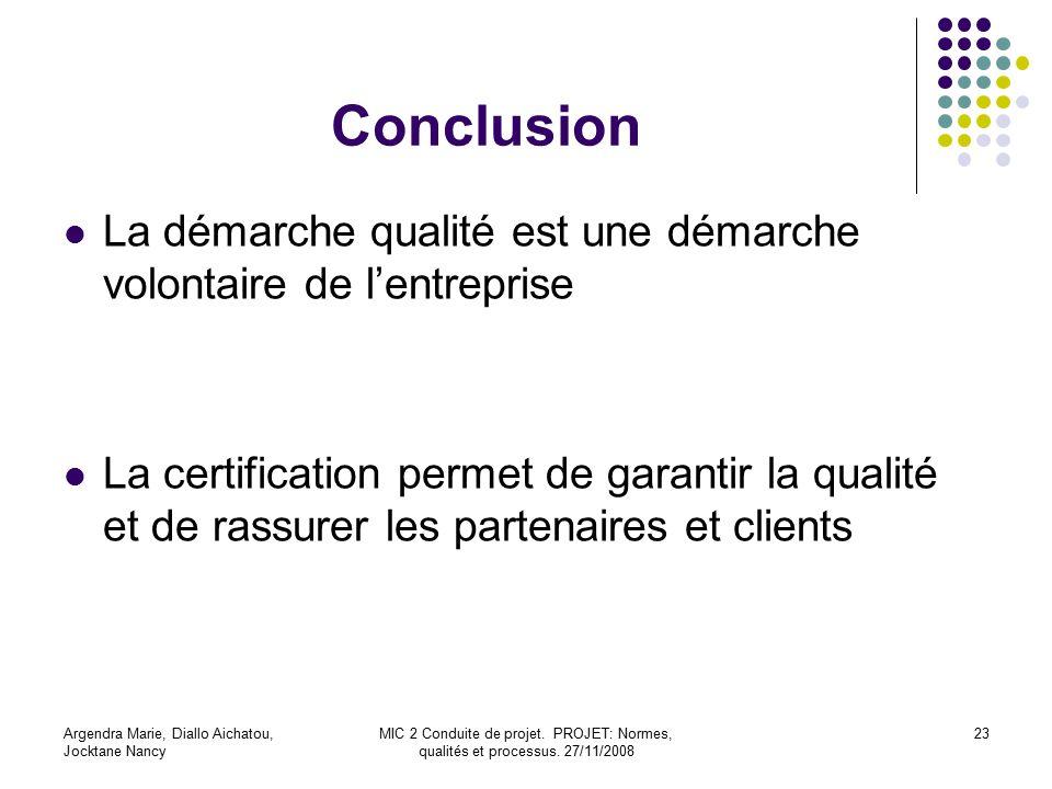 Conclusion La démarche qualité est une démarche volontaire de l'entreprise.