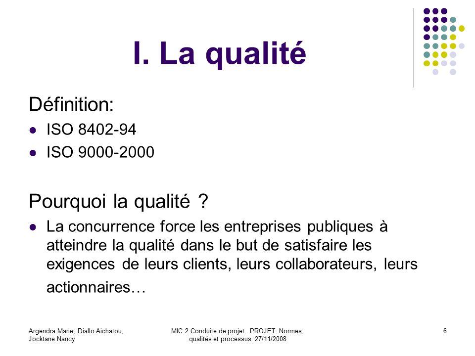 I. La qualité Définition: Pourquoi la qualité ISO 8402-94