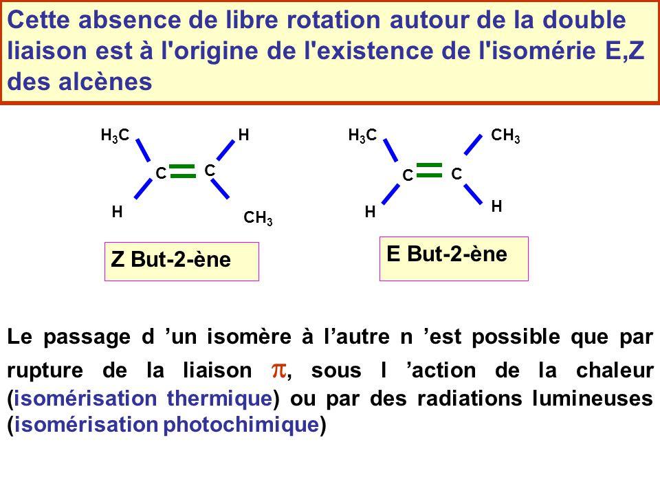 Cette absence de libre rotation autour de la double liaison est à l origine de l existence de l isomérie E,Z des alcènes