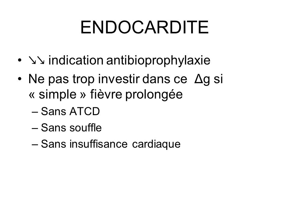 ENDOCARDITE ↘↘ indication antibioprophylaxie