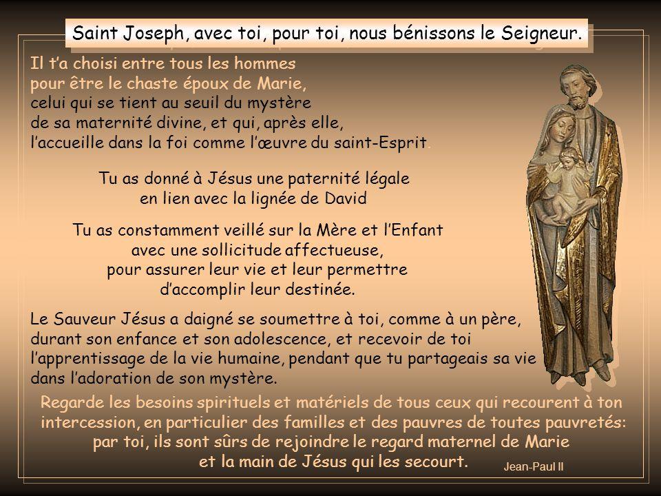 Saint Joseph, avec toi, pour toi, nous bénissons le Seigneur.