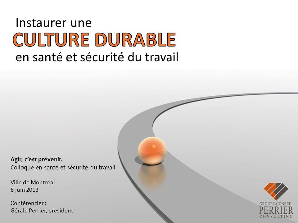 4cd74312404 CULTURE DURABLE Instaurer une en santé et sécurité du travail - ppt ...