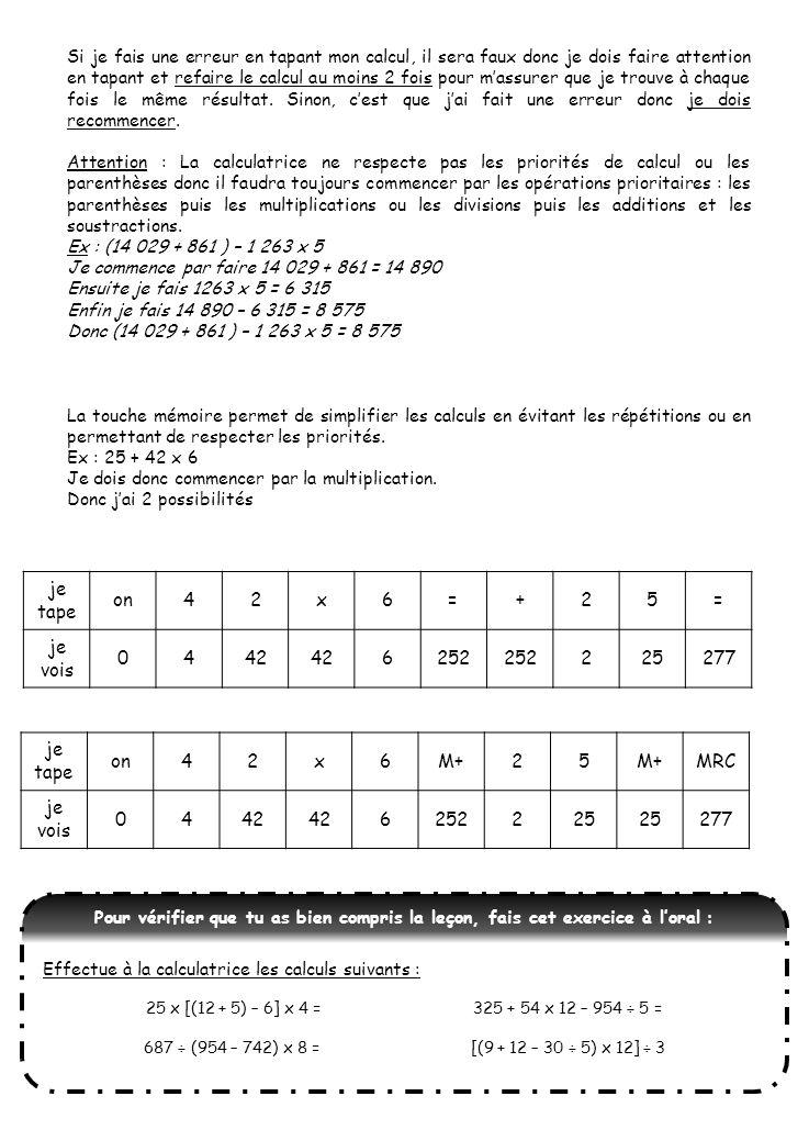 je tape on 4 2 x 6 = + 5 je vois 42 252 25 277 je tape on 4 2 x 6 M+ 5