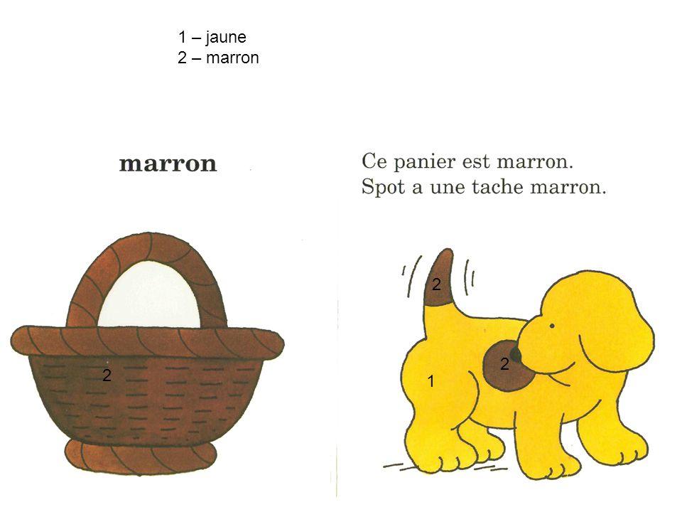 1 – jaune 2 – marron 2 2 2 1