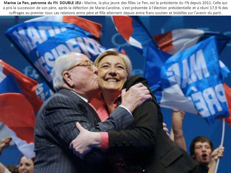 Marine Le Pen, patronne du FN DOUBLE JEU - Marine, la plus jeune des filles Le Pen, est la présidente du FN depuis 2011.