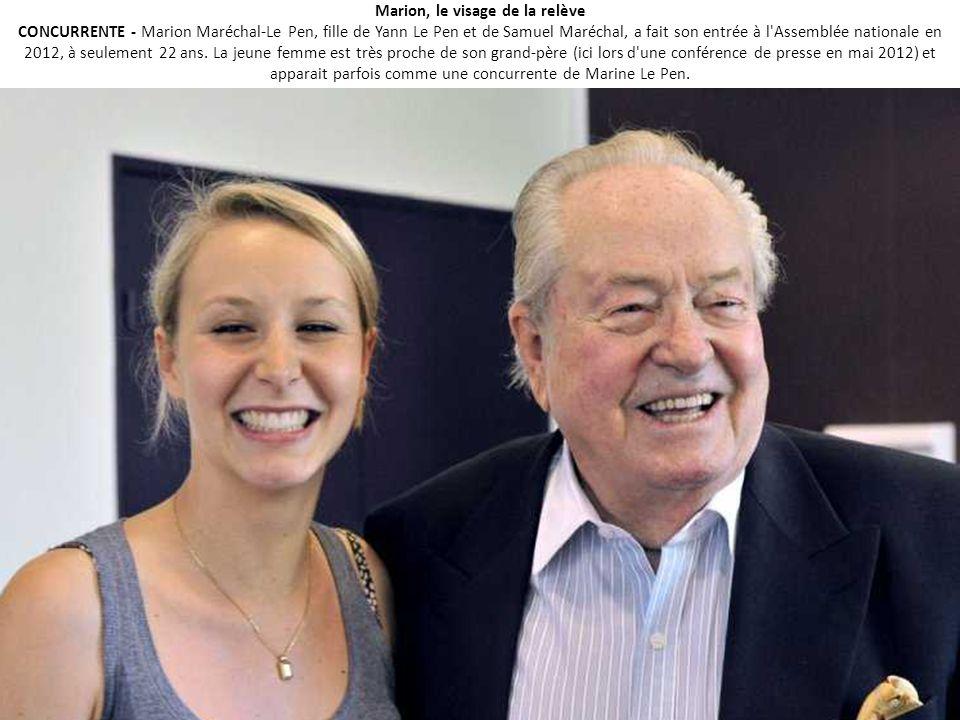 Marion, le visage de la relève CONCURRENTE - Marion Maréchal-Le Pen, fille de Yann Le Pen et de Samuel Maréchal, a fait son entrée à l Assemblée nationale en 2012, à seulement 22 ans.