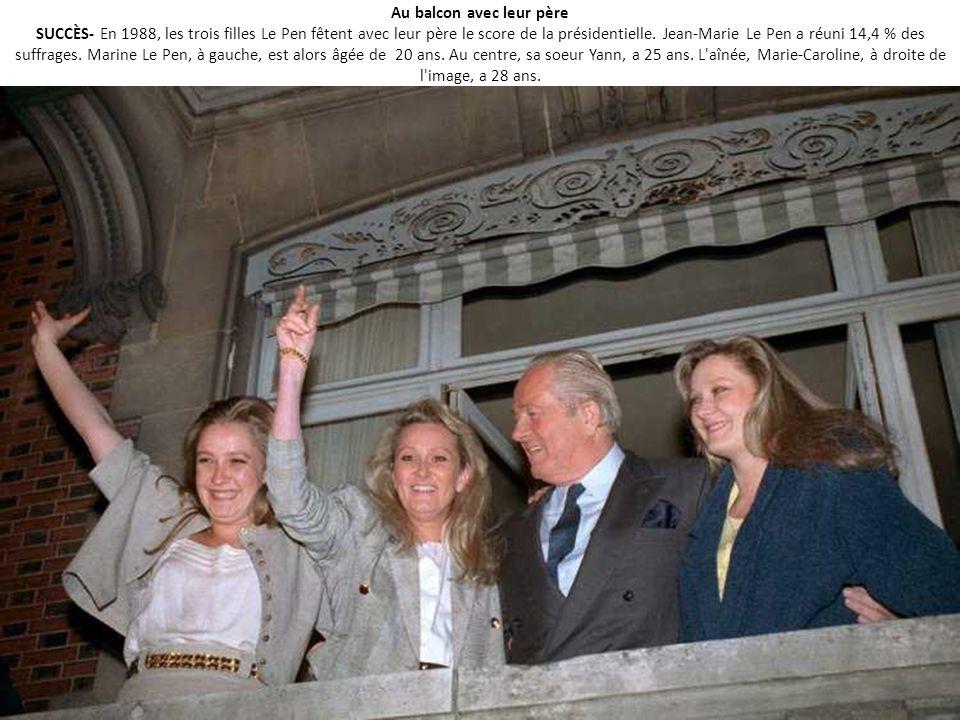 Au balcon avec leur père SUCCÈS- En 1988, les trois filles Le Pen fêtent avec leur père le score de la présidentielle.