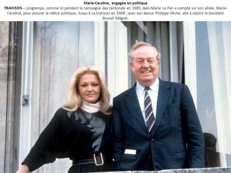 Marie-Caroline, engagée en politique TRAHISON - Longtemps, comme ici pendant la campagne des cantonale en 1985, Jean-Marie Le Pen a compté sur son aînée, Marie-Caroline, pour assurer la relève politique.