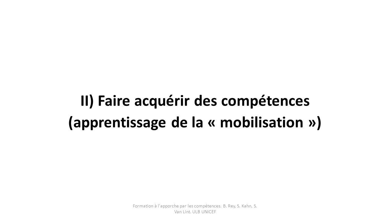 II) Faire acquérir des compétences (apprentissage de la « mobilisation »)