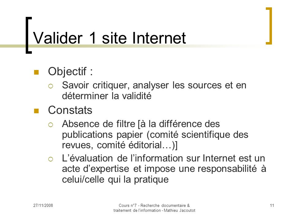 Valider 1 site Internet Objectif : Constats