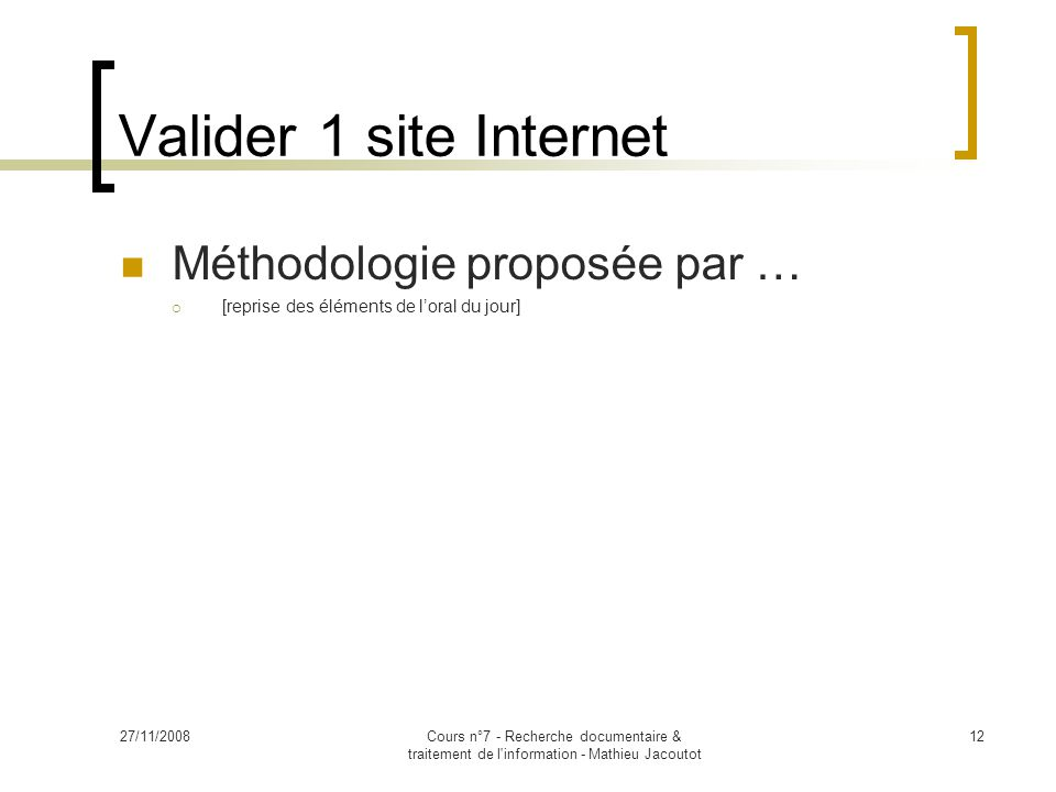 Valider 1 site Internet Méthodologie proposée par …