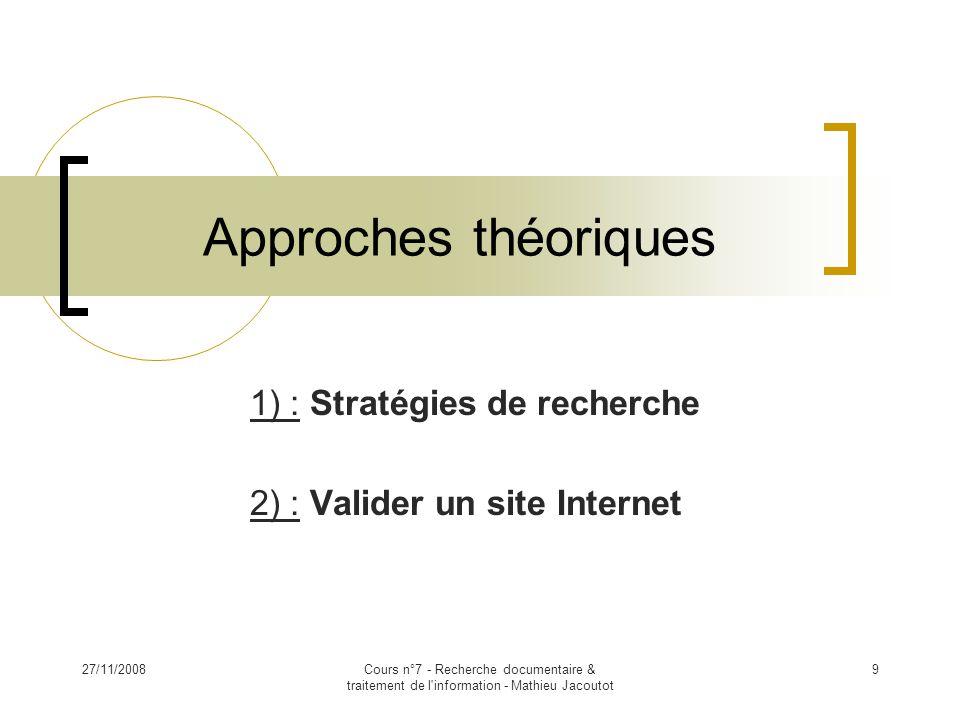 1) : Stratégies de recherche 2) : Valider un site Internet