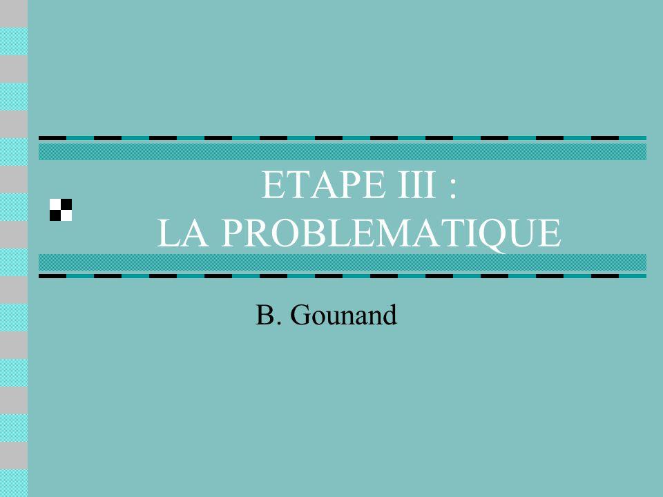 ETAPE III : LA PROBLEMATIQUE