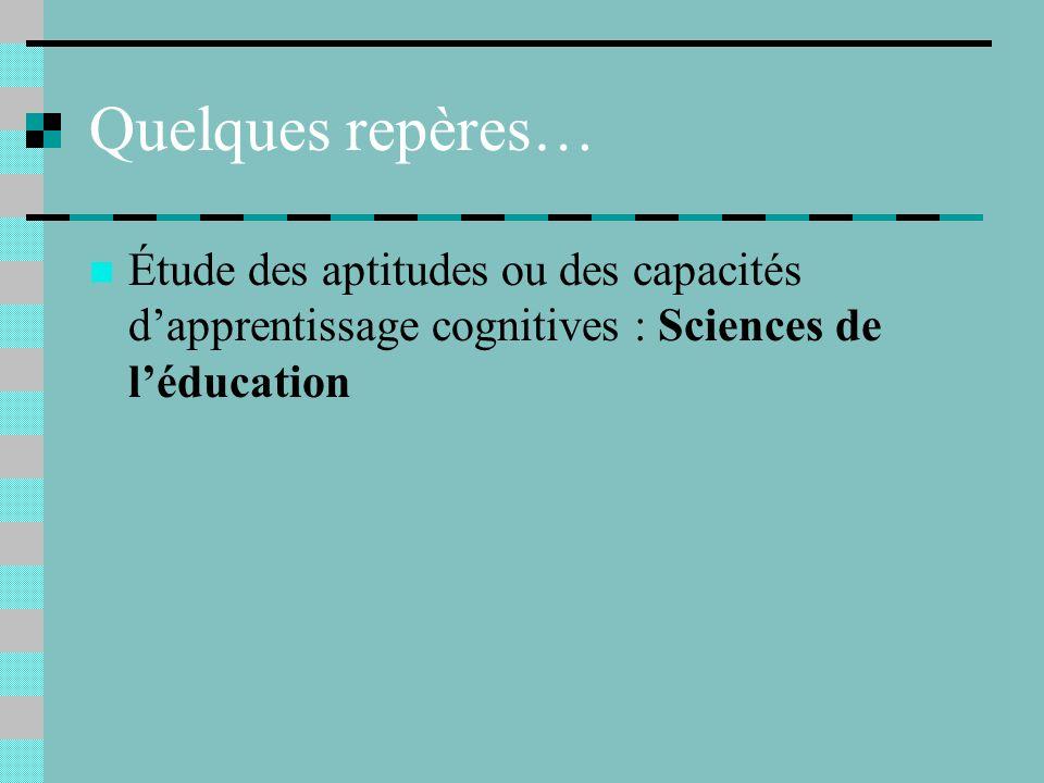 Quelques repères… Étude des aptitudes ou des capacités d'apprentissage cognitives : Sciences de l'éducation.