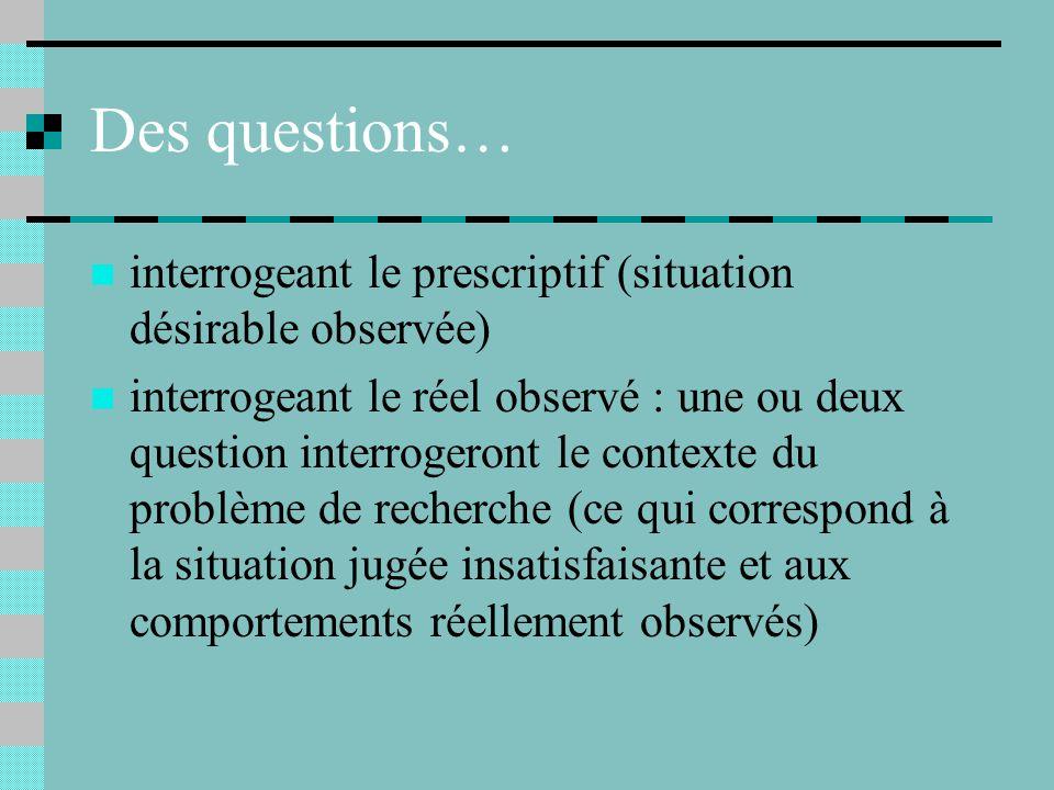 Des questions… interrogeant le prescriptif (situation désirable observée)